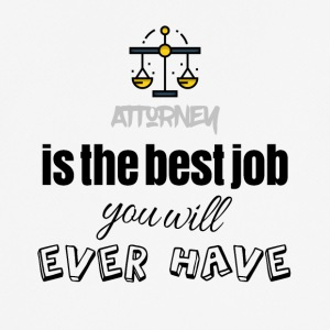 Attorney is the best job you will ever have - Men's Breathable T-Shirt