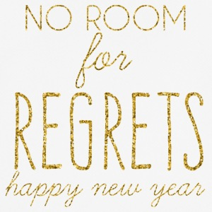 New Years Eve: No Room For Regrets. Happy - Men's Breathable T-Shirt