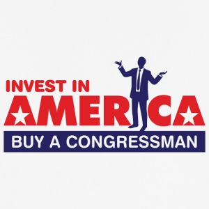 Invest In America. Buy A Congressman! - Men's Breathable T-Shirt