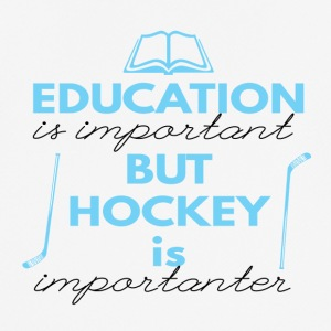 Eishockey: Education is important but hockey is - Männer T-Shirt atmungsaktiv