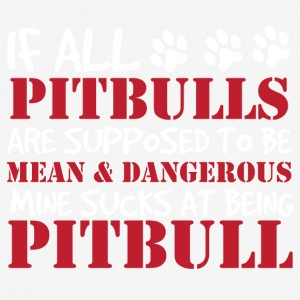 Hund / Pitpull: If All Pitbulls Are Supposed To Be - Männer T-Shirt atmungsaktiv