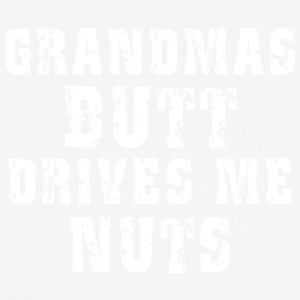 Grandma's Butt Drives Me Nuts - Men's Breathable T-Shirt