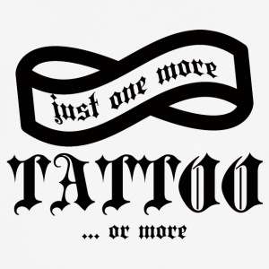 Tattoo / Tattoo: Just One More Tattoo ... or - Men's Breathable T-Shirt