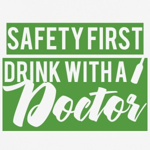 Doctor / Physician: Safety First. Drink with a Doctor. - Men's Breathable T-Shirt