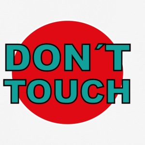 don't touch - Men's Breathable T-Shirt