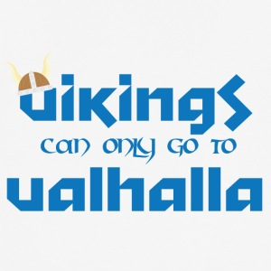 Vikings can only go to Valhalla - Men's Breathable T-Shirt