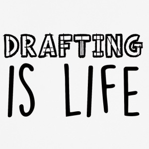 Architekt / Architektur: Drafting Is Life - Männer T-Shirt atmungsaktiv
