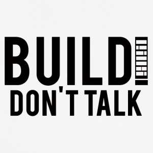 Architekt / Architektur: Build! Don´t Talk. - Männer T-Shirt atmungsaktiv