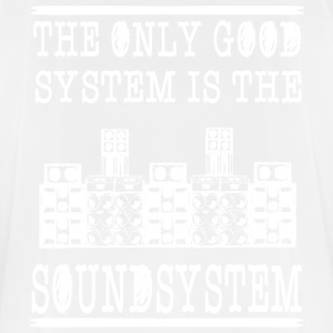 The only good system is the soundsystem - Men's Breathable T-Shirt