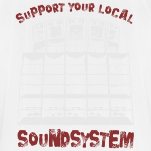 Support your local soundsystem - Men's Breathable T-Shirt