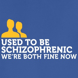 I Used To Be Schizophrenic. Now We're Fine. - Men's Breathable T-Shirt