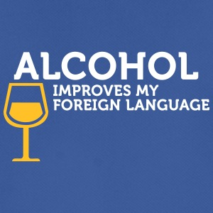 Alcohol Improves My Foreign Language - Men's Breathable T-Shirt