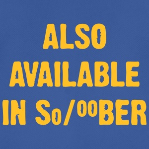 I Am Also Available In Sober - Men's Breathable T-Shirt