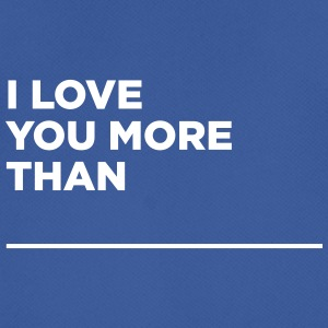 I Love You More Than ... - Men's Breathable T-Shirt