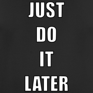 Just do it later - Männer T-Shirt atmungsaktiv