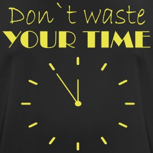 Don t waste your time - Men's Breathable T-Shirt