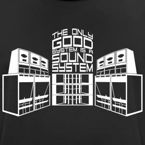 THE ONLY GOOD SYSTEM IS A SOUND SYSTEM - Men's Breathable T-Shirt