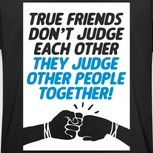 True friends judge together - Männer T-Shirt atmungsaktiv