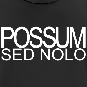 Possum sed nolo - Men's Breathable T-Shirt