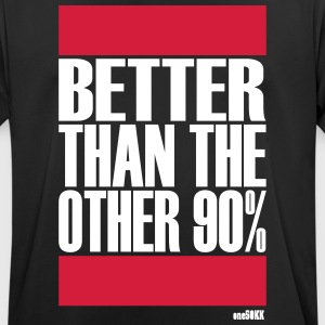 Better than 90 percent - Men's Breathable T-Shirt
