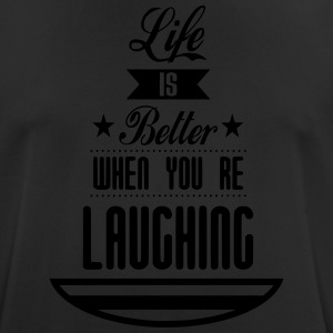Life is better laughing - Men's Breathable T-Shirt