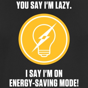 I'm Not Lazy.I Am In Power Saving Mode. - Men's Breathable T-Shirt