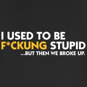 I Was Once Fucking Stupid! - Men's Breathable T-Shirt