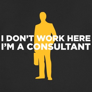 I Do Not Work. I Am A Business Consultant. - Men's Breathable T-Shirt