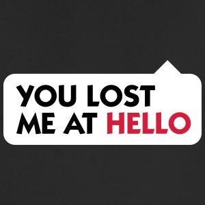 You Lost Me At Hello! - Men's Breathable T-Shirt