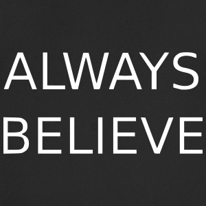 Always believe - Männer T-Shirt atmungsaktiv