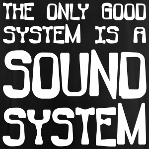 The only good system is a soundsystem - Men's Breathable T-Shirt