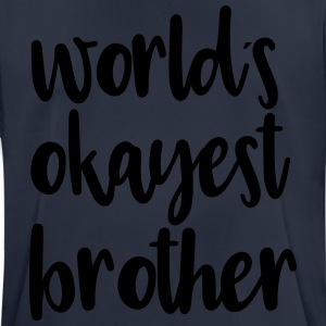 World's okayest brother - Men's Breathable T-Shirt