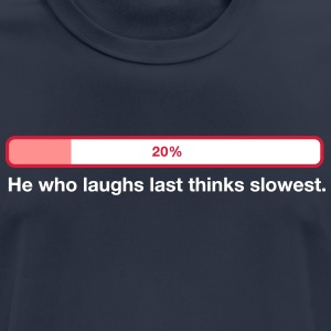 2041 he who laughs last thinks slowest od - Men's Breathable T-Shirt