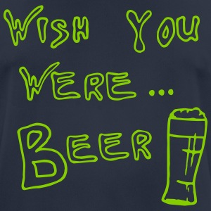 WISH YOU WERE ... BEER - Men's Breathable T-Shirt