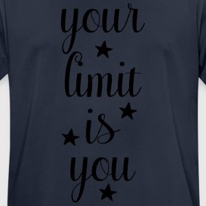 your limit is you - Du bist dein Limit! - Männer T-Shirt atmungsaktiv
