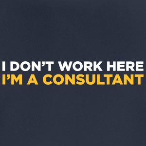 I Do Not Work Here. I Am A Consultant. - Men's Breathable T-Shirt