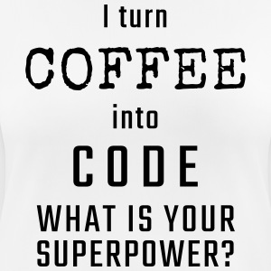 I turn COFFEE into CODE - What is your superpower? - Koszulka damska oddychająca
