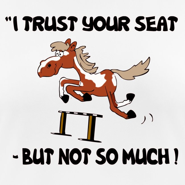 I trust your but not soo much