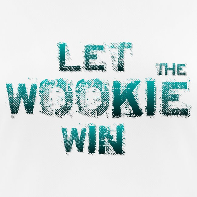 Let The Wookie Win, design 2.