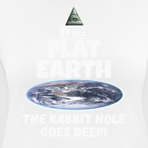 The Flat Earth conspiracy - rabbit hole goes deep - Women's Breathable T-Shirt