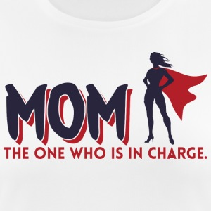 Mom! The One Who is in Charge! - Women's Breathable T-Shirt