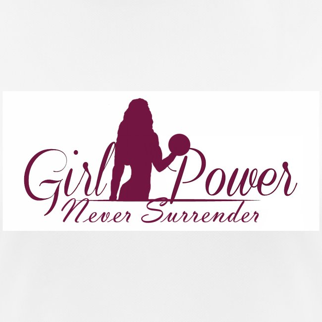 GIRL POWER NEVER SURRENDER