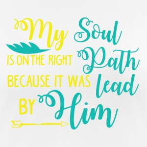 My Soul on the right Path is lead by Him - Frauen T-Shirt atmungsaktiv
