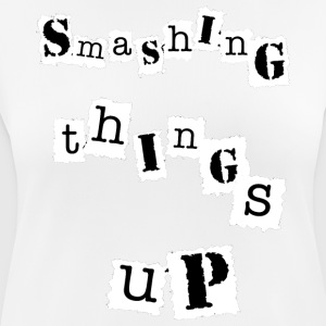 smashing things up, punk t shirt - Women's Breathable T-Shirt