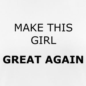 MAKE THIS GIRL GREAT AGAIN - Frauen T-Shirt atmungsaktiv