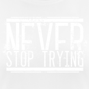 Never Stop Trying Alt Weiss 001 AllroundDesigns - Women's Breathable T-Shirt