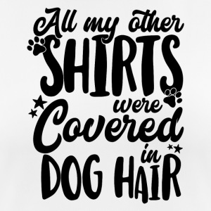 All my other shirts were covered in Dog Hair - Women's Breathable T-Shirt