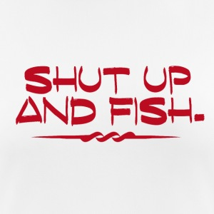 Shut Up and Fish - Fishing Addict - Frauen T-Shirt atmungsaktiv