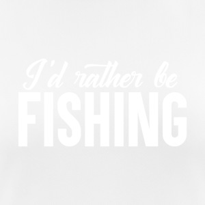 Rather go Fishing - Frauen T-Shirt atmungsaktiv