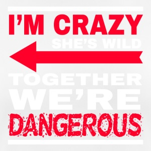I'm crazy she 's wild - together we're dangerous - Women's Breathable T-Shirt